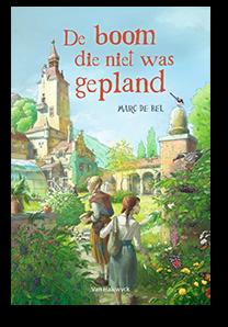 De boom die niet was gepland - Marc de Bel & Ronald Heuninck